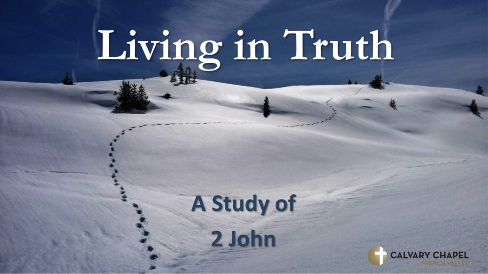 Living In Truth - 2 John