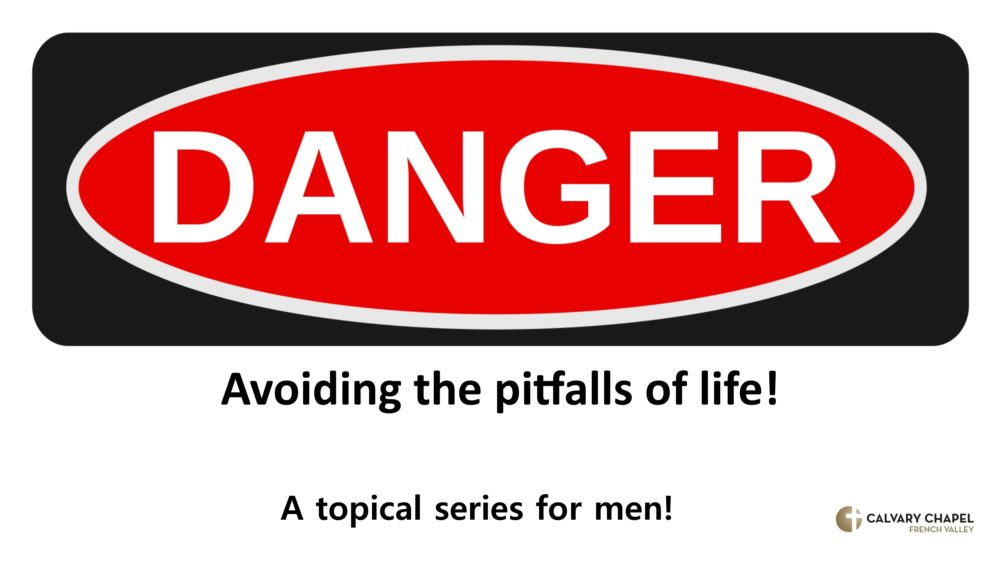 Danger - Avoiding the Pitfalls of Life