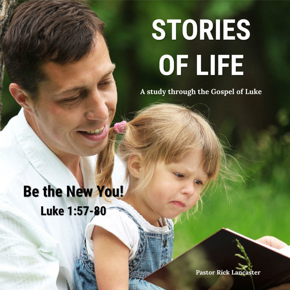 Be the New You! – Luke 1:57-80 Image