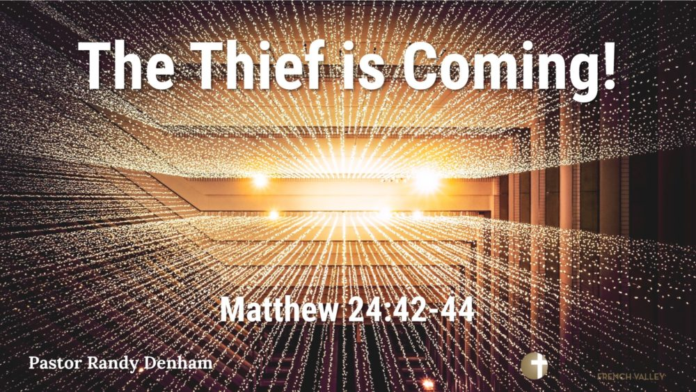 The Thief is Coming! – Matthew 24:42-44 Image