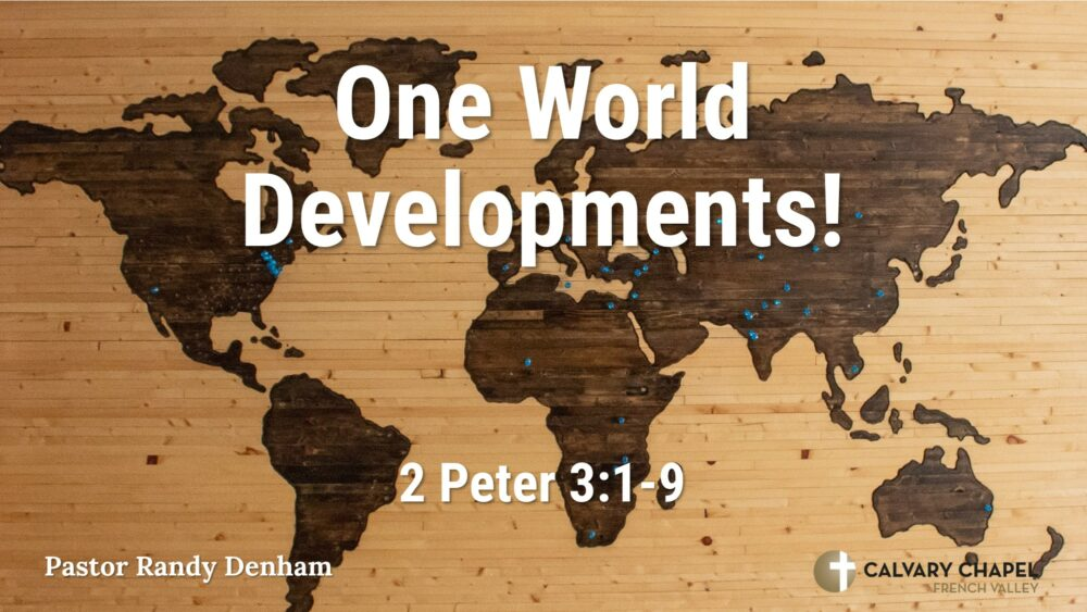 Prophecy Update - One World Developments – 2 Peter 3:1-9 Image