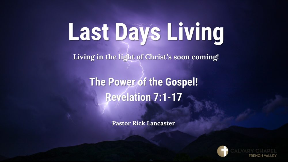 Revelation 7:1-17 - The Power of the Gospel!