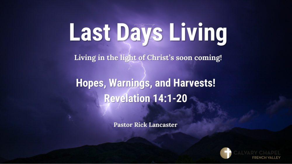 Revelation 14 - Hopes, Warning and Harvest!