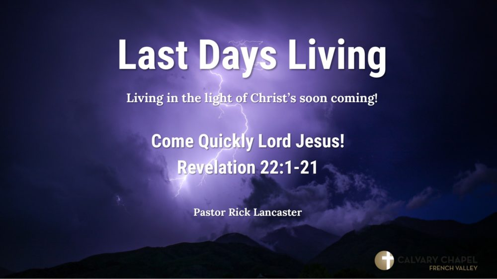 Revelation 22:1-21 - Come Quickly Lord Jesus!