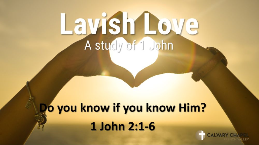 Do You Know If You Know Him? - 1 John 2:1-6
