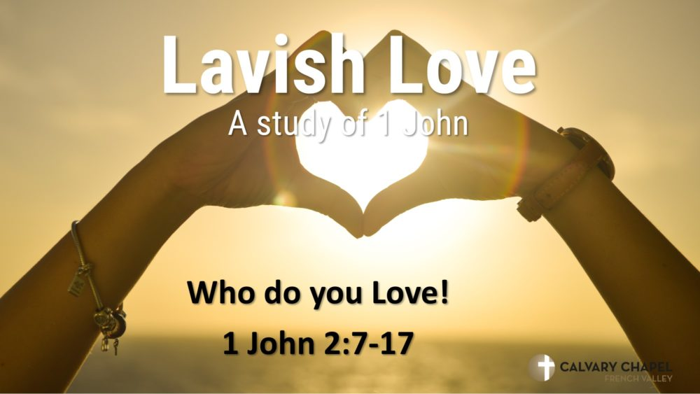 Who Do You Love? 1 John 2:7-17 Image