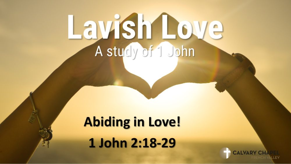 Abiding In Love - 1 John 2:18-29