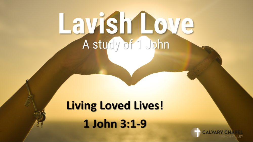 Living Loved Lives - 1 John 3:1-9 Image