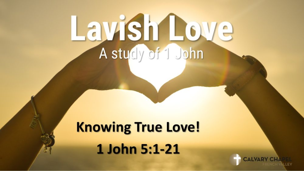 Knowing True Love - 1 John 5:1-21 Image