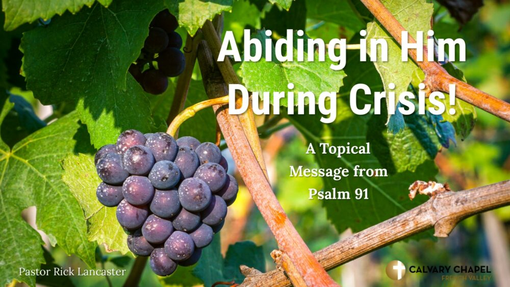 Abiding in Him During Crisis! Psalm 91:1-16 Image