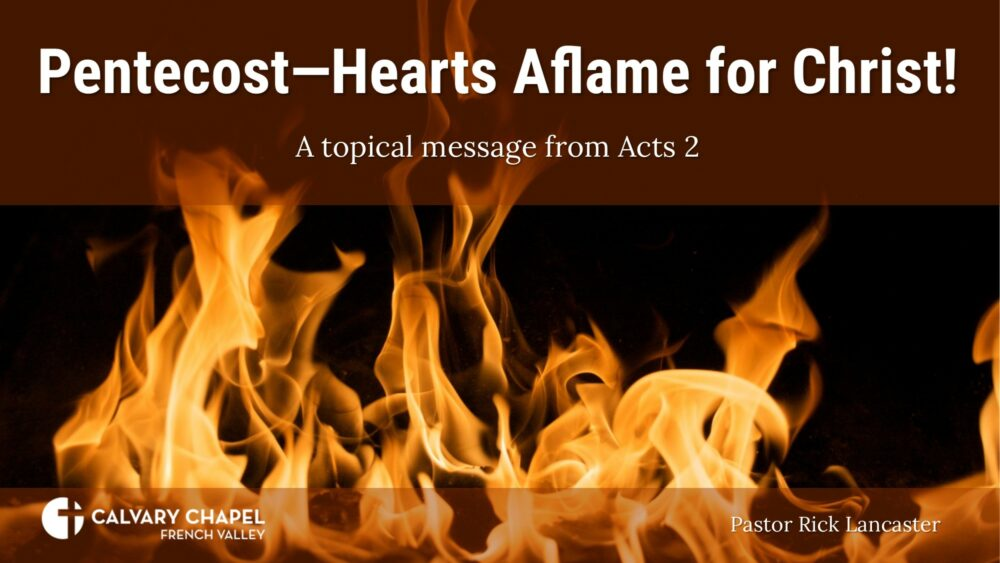Pentecost – Hearts Aflame for Christ! Acts 2 Image