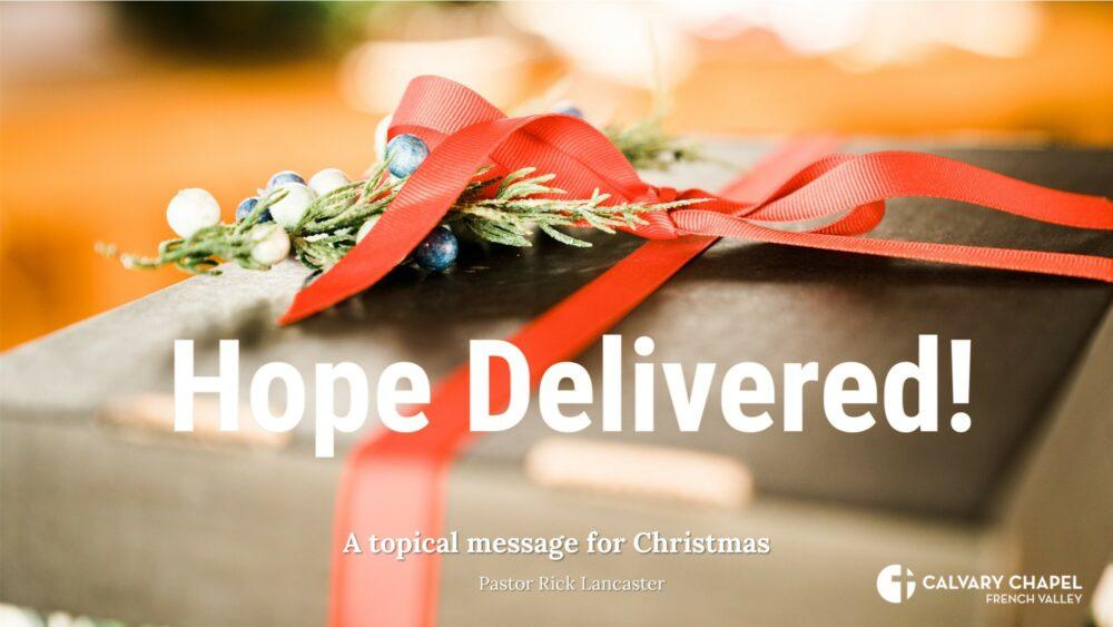 Hope Delivered! Luke 2:1-20 Image