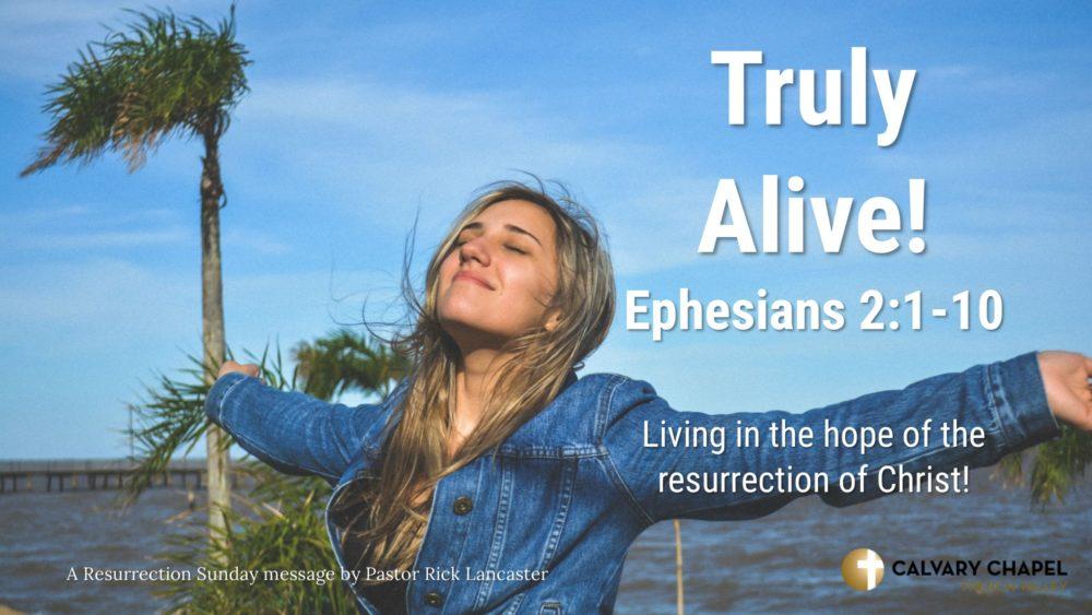 Truly Alive! Ephesians 2:1-10   Image
