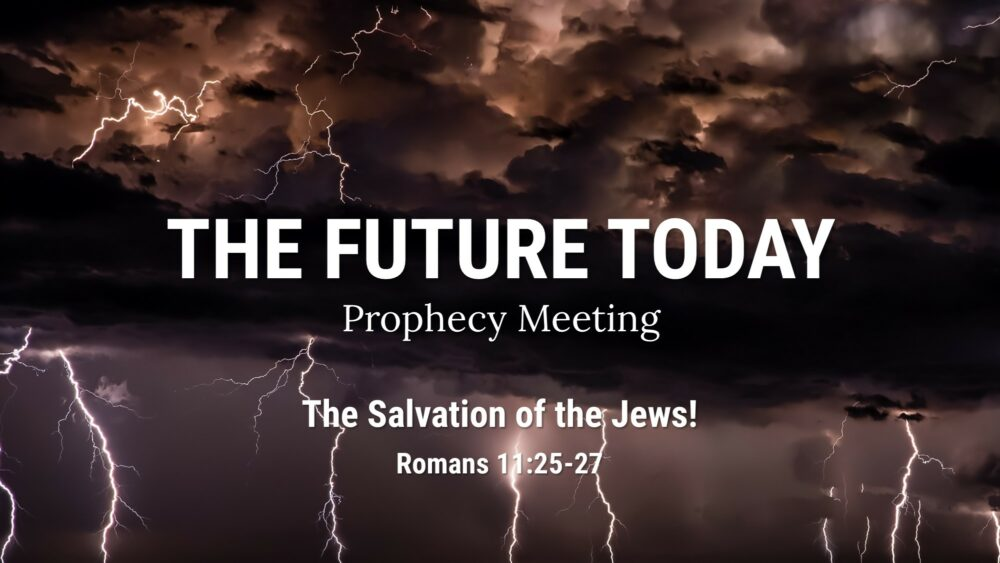 Future Today 210425 – The Salvation of the Jews! Romans 11:25-27 Image