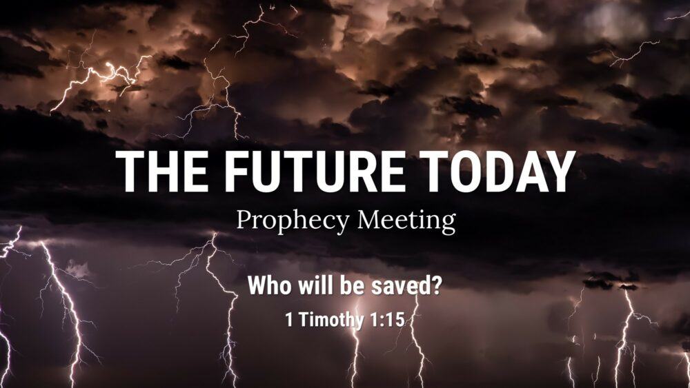 Future Today 210711 – Who will be saved? 1 Timothy 1:15 Image