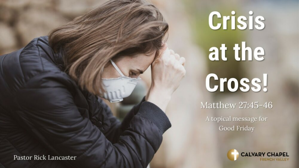 Crisis at the Cross! Matthew 27:45-46