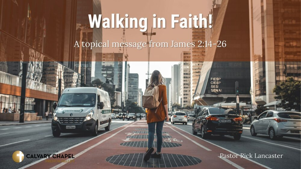 Walking in Faith! James 2:14-26