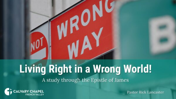 James – Living Right in a Wrong World!