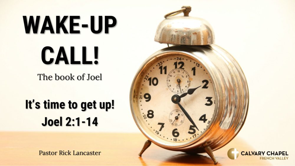 It\'s Time To Get UP! Joel 2:1-14