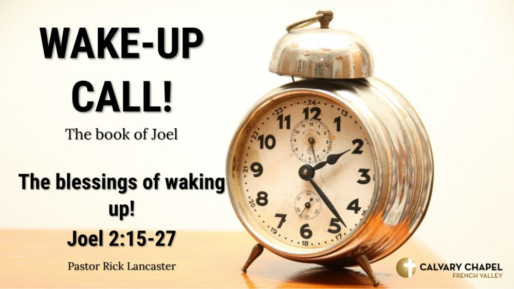 The Blessings of Waking Up! Joel 2:15-27