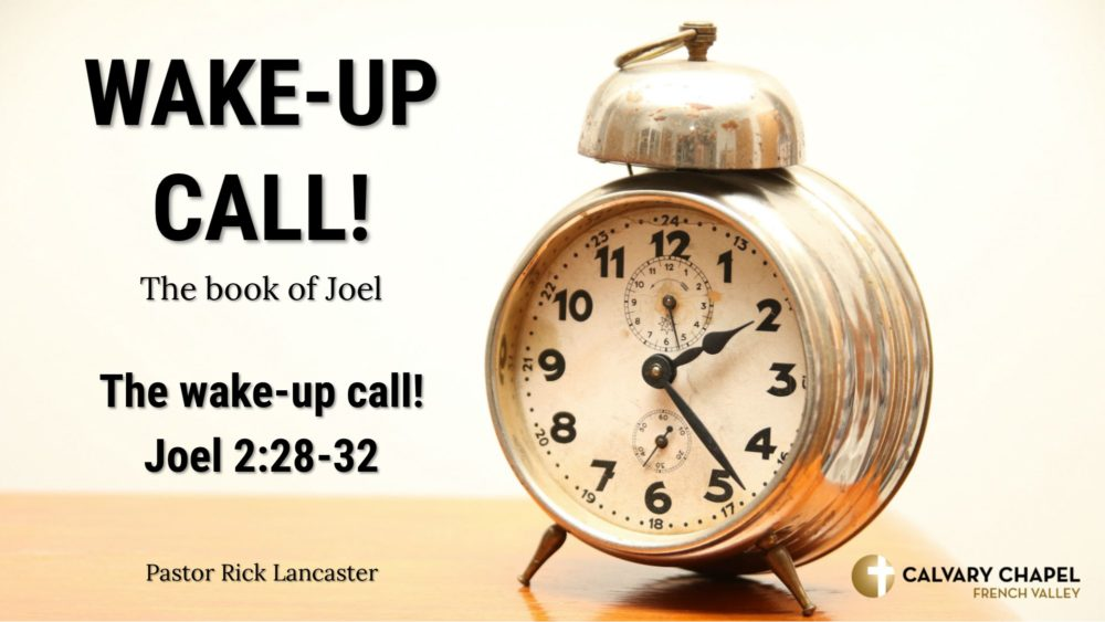 The Wake-Up Call! - Joel 2:28-32 Image