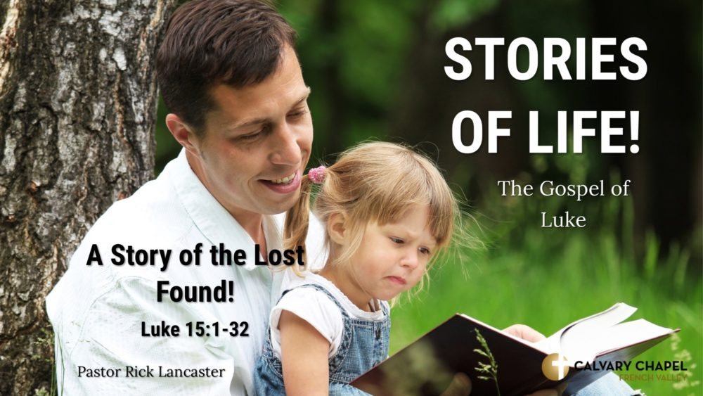 The Story of the Lost Found - Luke 15:1-32
