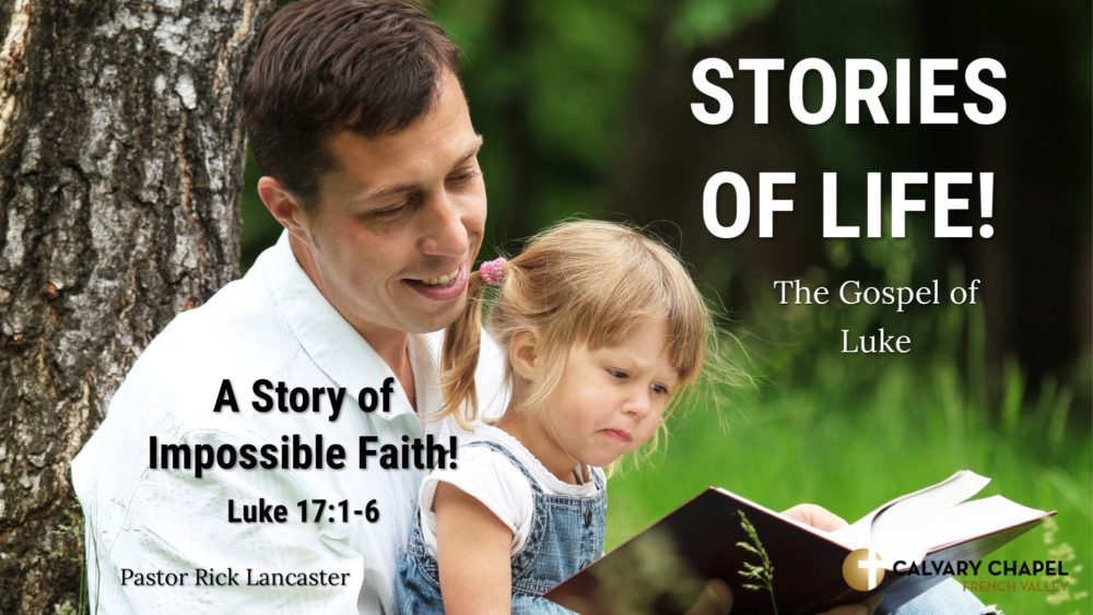 A Story of Impossible Faith! – Luke 17:1-6 Image