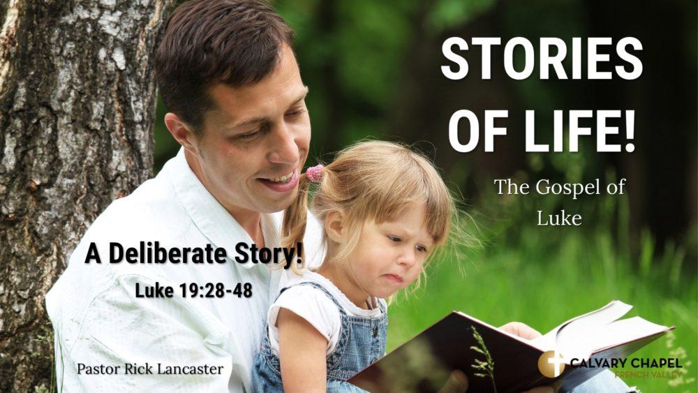 A Deliberate Story! Luke 19:28-48 Image