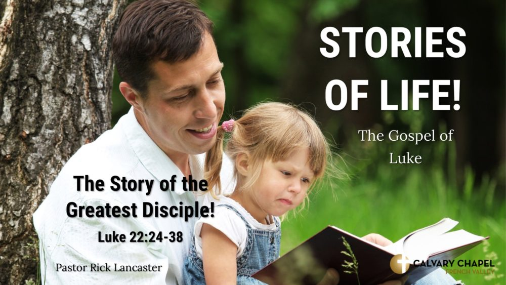 The Story of the Greatest Disciple! Luke 22:24-38 Image