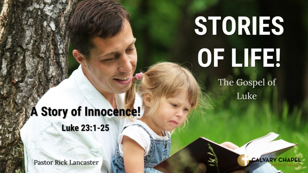 A Story of Innocence! Luke 23:1-25 Image