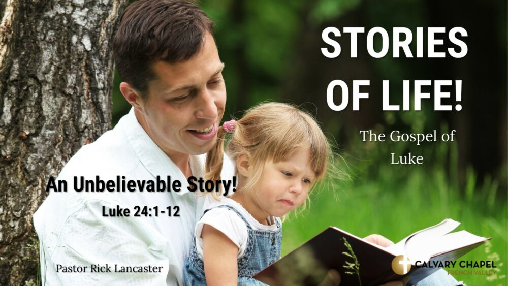 An Unbelievable Story! Luke 24:1-12 Image