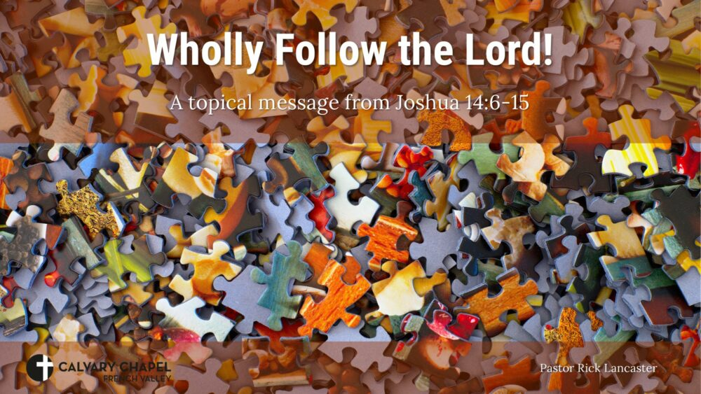 Wholly Follow the Lord! Joshua 14:6-15 Image