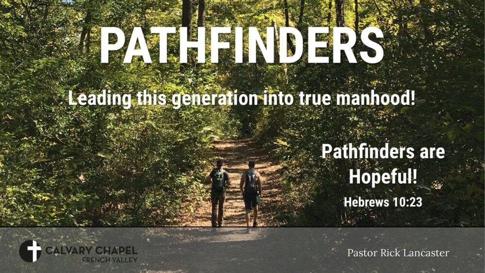Pathfinders are Hopeful! Hebrews 10:23