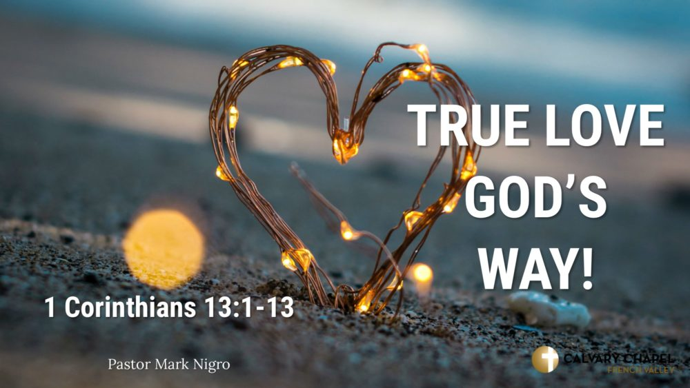 True Love God's Way 1 Corinthians 13:1-13 Image