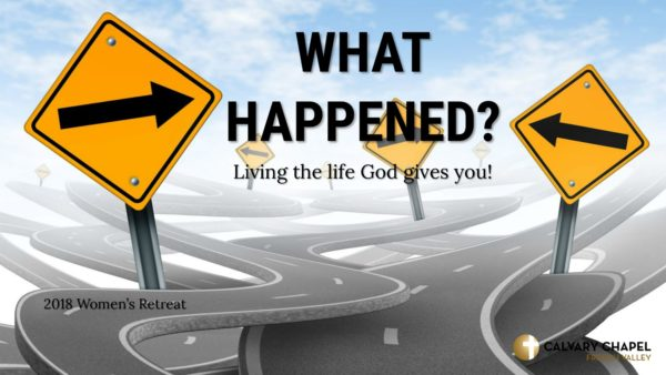 WHAT HAPPENED? 2018 Women's Retreat