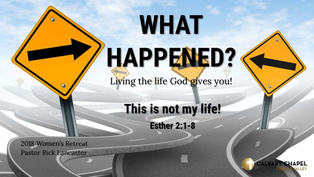 This Is Not My Life! - Esther 2:1-8 Image
