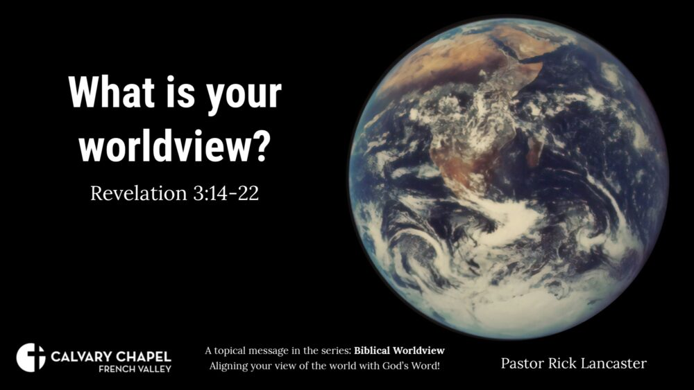 What is your worldview? Revelation 3:14-22 Image