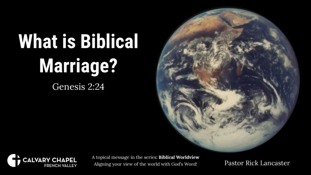 Worldviews: What is Biblical Marriage? Genesis 2:24