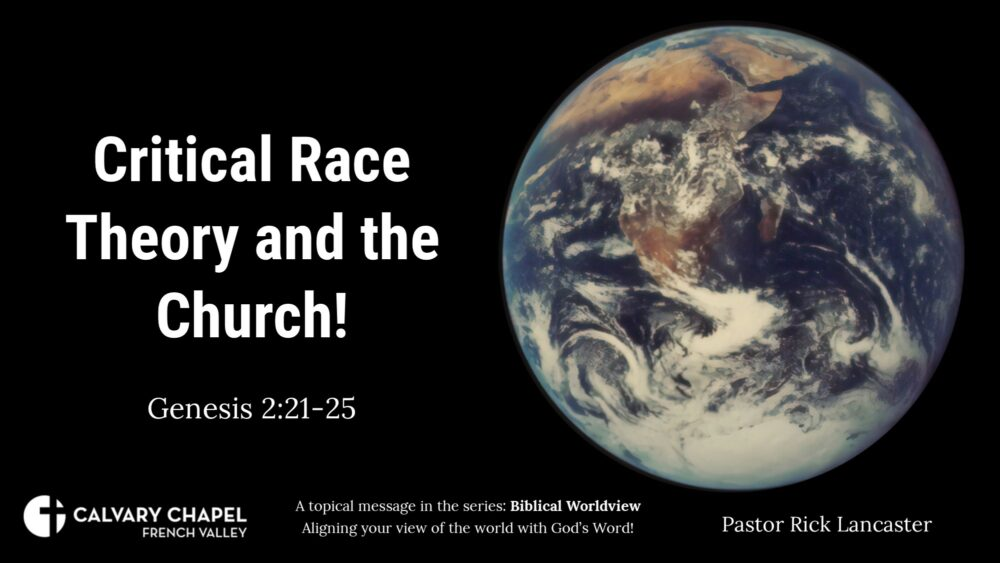 Worldviews: Critical Race Theory and the Church! Acts 17:26-28