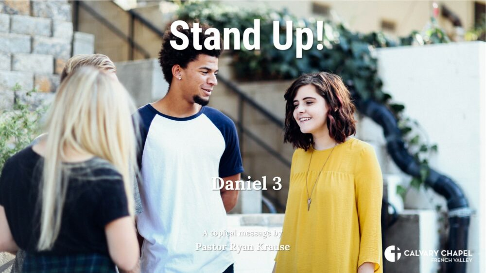 Stand Up! Daniel 3