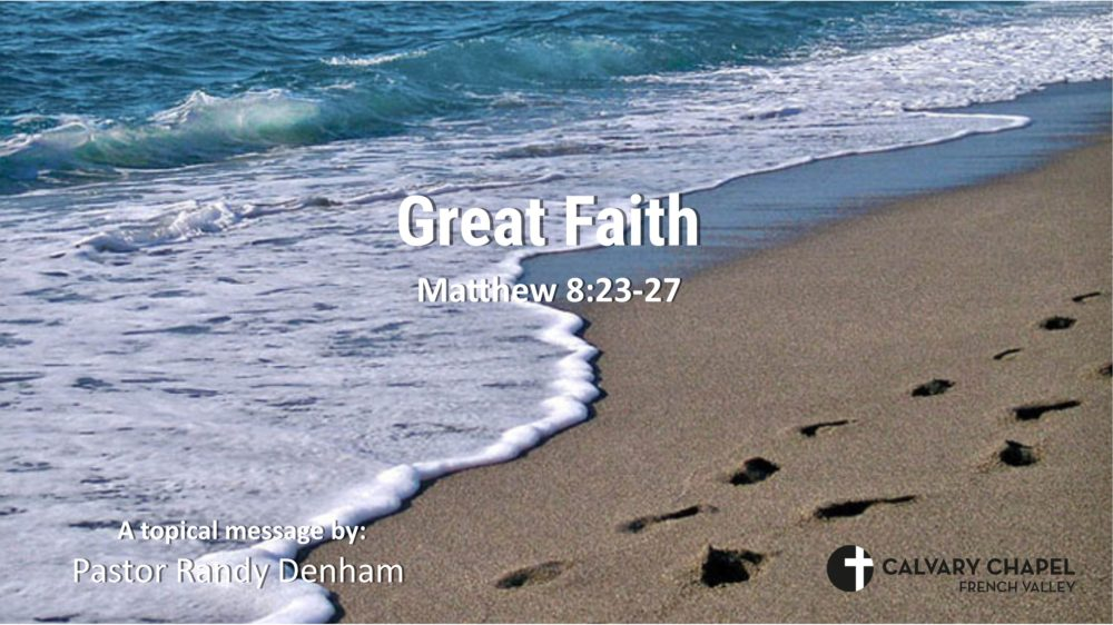 Great Faith - Matthew 8:23 - 27