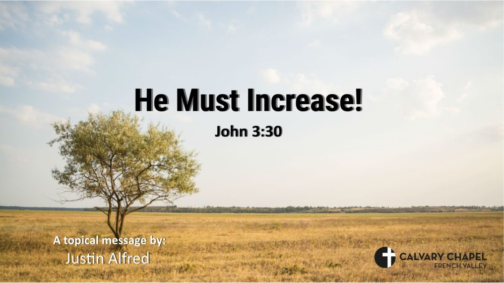 He Must Increase! - John 3:30 Image
