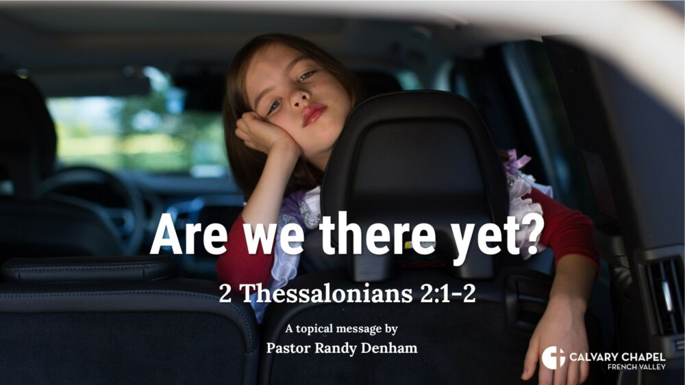Are we there yet? 2 Thessalonians 2:1-2 Image