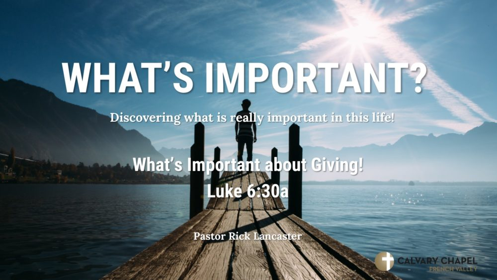 What's Important about Giving! – Luke 6:30a