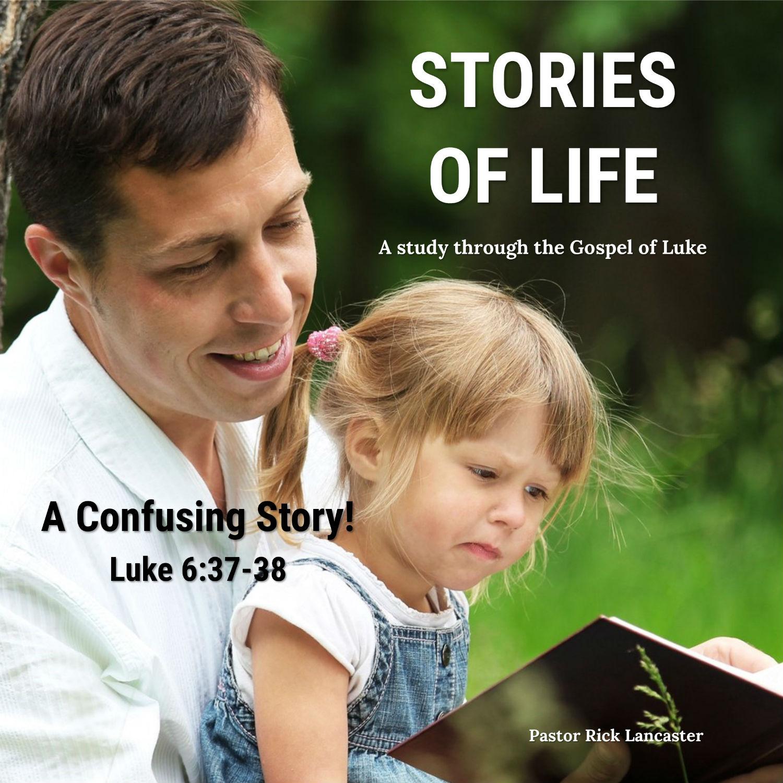 A Confusing Story! – Luke 6:37-38 Image