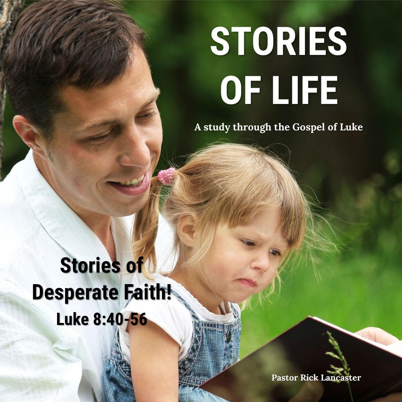 Stories of Desperate Faith! – Luke 8:40-56