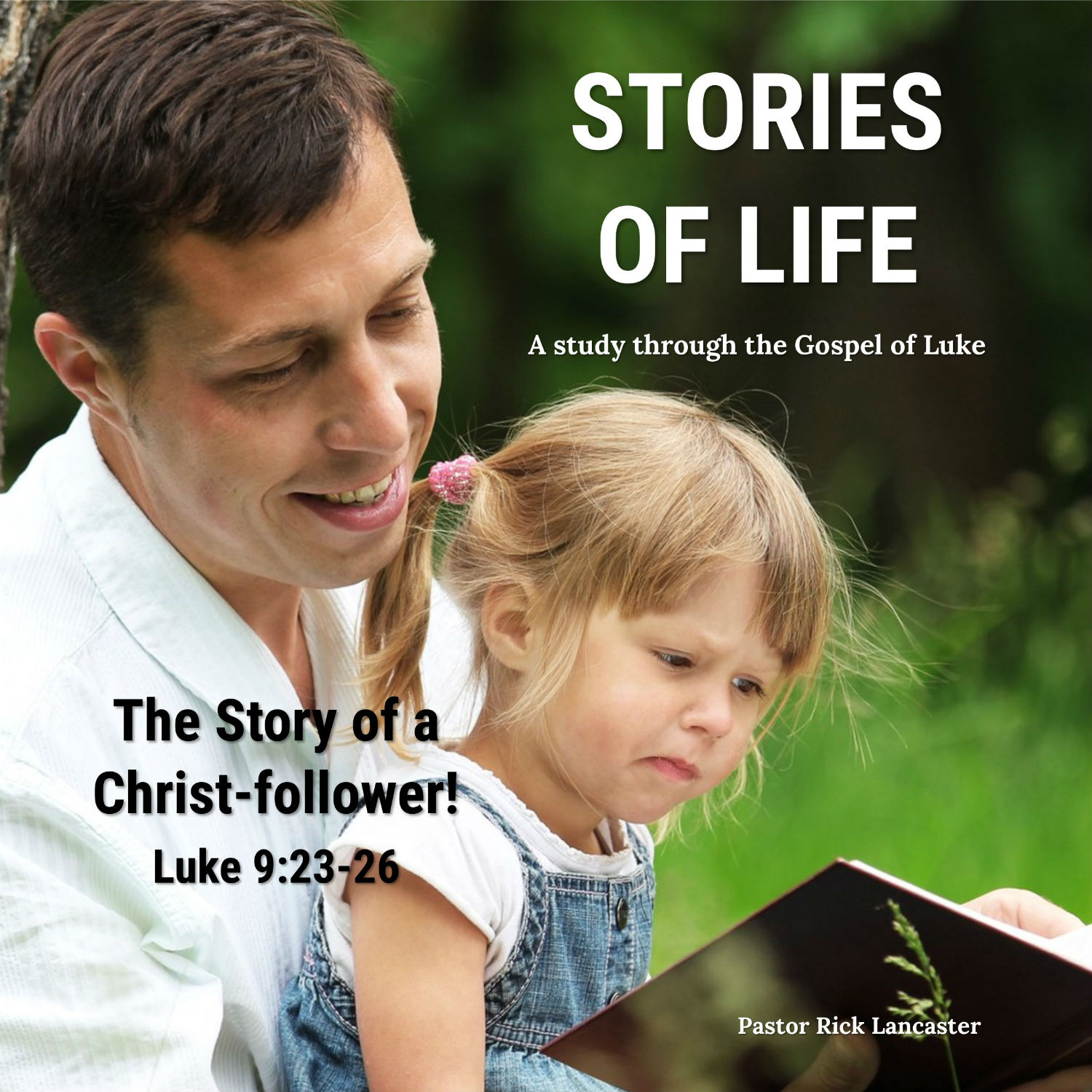 The Story of a Christ-follower – Luke 9:23-26 Image
