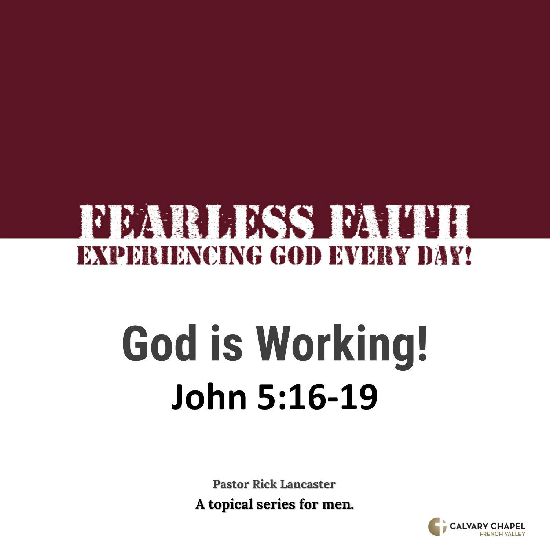 God is Working! – John 5:16-19